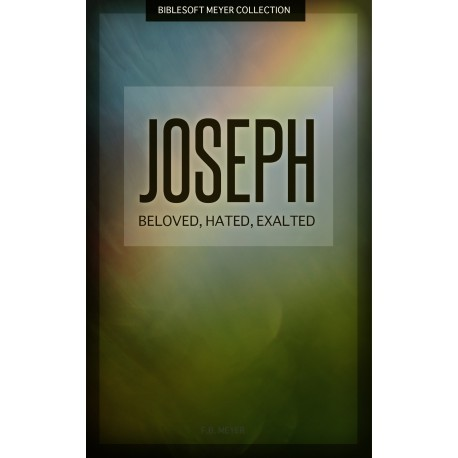 Joseph: Beloved, Hated, Exalted