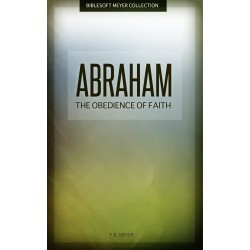 Abraham: The Obedience of Faith