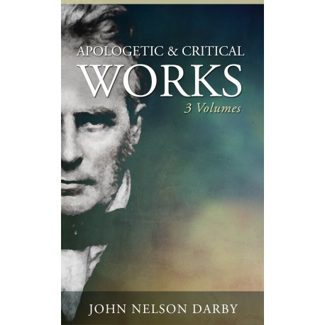 John Darby's Apologetic and Critical Works