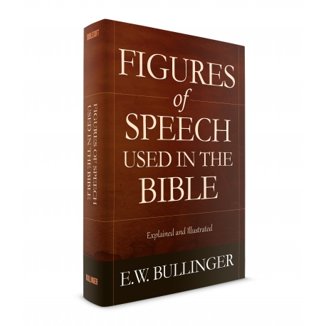 Figures of Speech as Used in the Bible by E. W. Bullinger